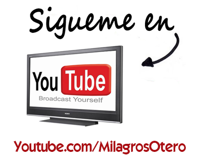 Canal Youtube Youtube.com/MilagrosOtero